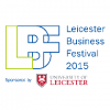 Leicester Business Festival 2015 at the halfway mark…