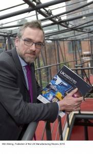 Will Stirling, Publisher of the UK Manufacturing Review 2015